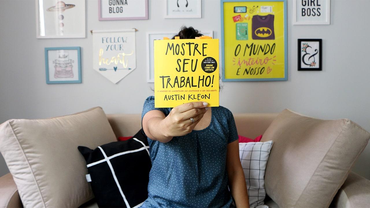 Mostre seu trabalho, de Austin Kleon