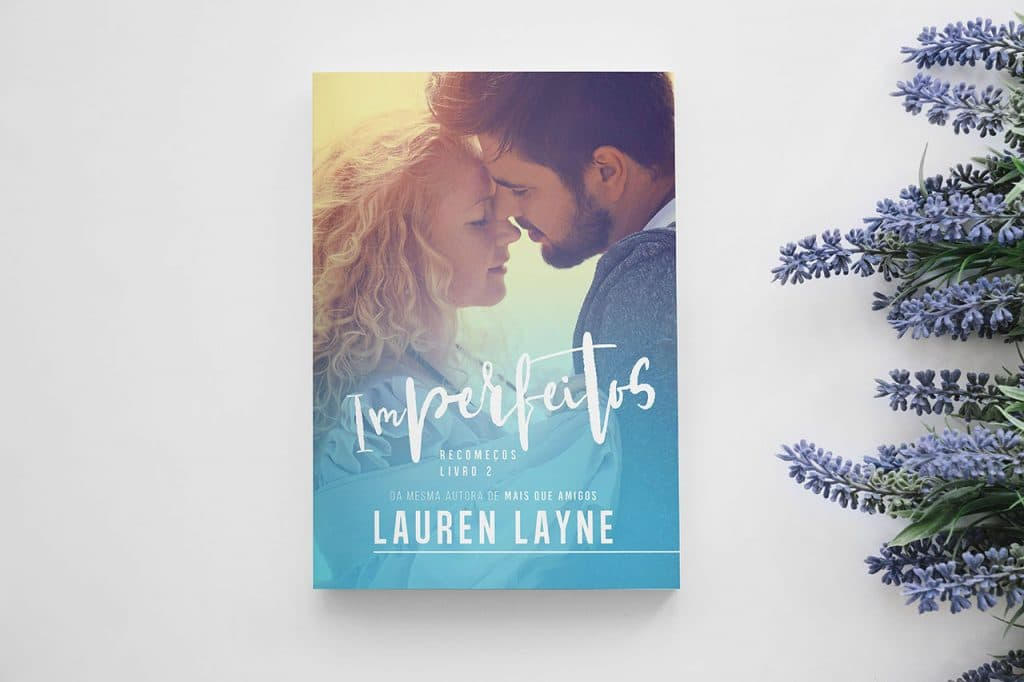 Imperfeitos, de Lauren Layne Recomeços #2