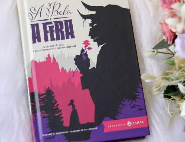 A Bela e a Fera, de Madame Beaumont, e de Madame Villeneuve